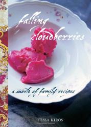 Tessa Kiros: Falling Cloudberries: A World of Family Recipes
