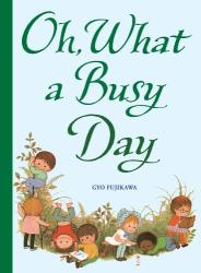 Gyo Fujikawa: Oh, What a Busy Day