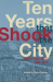 Chris Carlsson (Editor): Ten Years That Shook the City: San Francisco 1968-1978 Paperback June 14, 2011