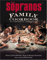 Allen Rucker: The Sopranos Family Cookbook: As Compiled by Artie Bucco