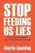 Charlie Spedding: Stop Feeding Us Lies