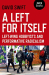 David Swift: A Left for Itself: Left-Wing Hobbyists and the Rise of Identity Radicalism