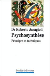 Roberto Assagioli: Psychosynthèse