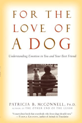 Patricia McConnell, Ph.D.: For the Love of a Dog: Understanding Emotion in You and Your Best Friend
