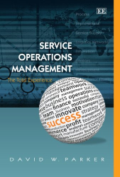 David W. Parker: Service Operations Management: The Total Experience