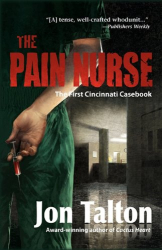 : The Pain Nurse: The First Cincinnati Casebook