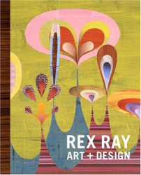Rex Ray: Rex Ray: Art + Design