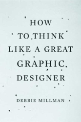 Debbie Millman: How to Think Like a Great Graphic Designer