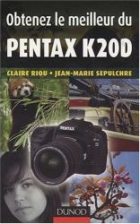 Jean-Marie Sepulchre & Claire Riou: Obtenez le meilleur du Pentax K20D