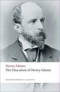 Henry Adams: The Education of Henry Adams (Oxford World's Classics)