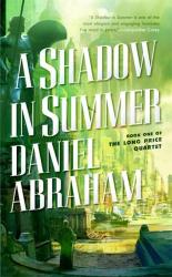 Daniel Abraham: A Shadow in Summer