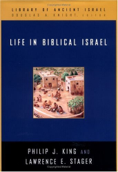 Philip J. King: Life in Biblical Israel (Library of Ancient Israel)