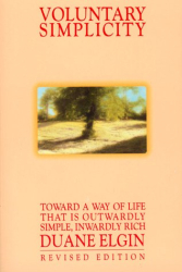 Duane Elgin: Voluntary Simplicity, Revised Edition: Toward a Way of Life That Is Outwardly Simple, Inwardly Rich