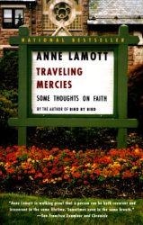 Anne Lamott: Traveling Mercies: Some Thoughts on Faith