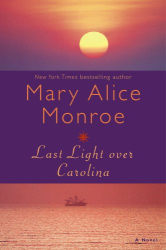 Mary Alice Monroe: Last Light over Carolina