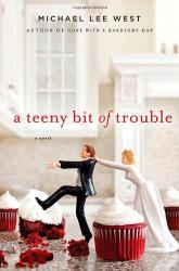 Michael Lee West: A Teeny Bit of Trouble