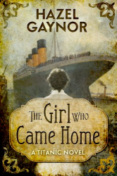Hazel Gaynor: The Girl Who Came Home