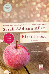 Sarah Addison Allen: First Frost: A Novel