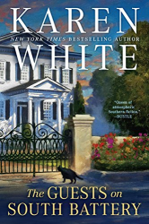 Karen White: The Guests on South Battery (Tradd Street)