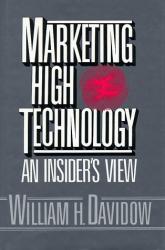William H. Davidow: Marketing High Technology