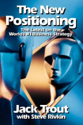 Jack Trout: The New Positioning: The Latest on the World's #1 Business Strategy