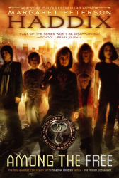 Margaret Peterson Haddix: Among the Free (Shadow Children)
