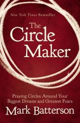 Mark Batterson: The Circle Maker