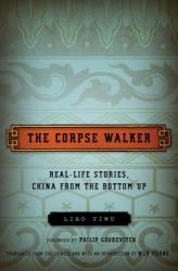 Liao Yiwu: The Corpse Walker