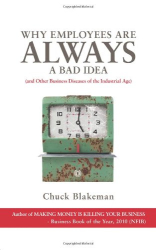 Chuck Blakeman: Why Employees Are Always a Bad Idea