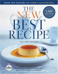 Editors of Cook's Illustrated Magazine: The New Best Recipe: All-New Edition with 1,000 Recipes