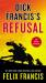 Felix Francis: Dick Francis's Refusal