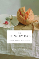 Kevin Young: The Hungry Ear: Poems of Food and Drink