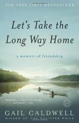 Gail Caldwell: Let's Take the Long Way Home: A Memoir of Friendship