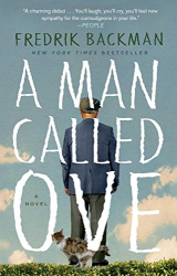 Fredrik Backman: A Man Called Ove: A Novel