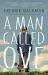 Fredrik Backman: A Man Called Ove: A Novel