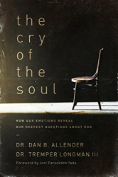 Dan Allender: The Cry of the Soul: How Our Emotions Reveal Our Deepest Questions About God