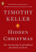 Timothy Keller: Hidden Christmas: The Surprising Truth Behind the Birth of Christ