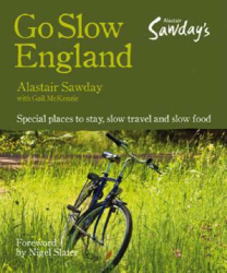 Alastair Sawday: Alastair Sawday Go Slow England