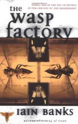 Iain Banks: The Wasp Factory: A Novel