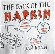 Dan Roam: Back Of The Napkin