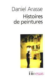 Daniel Arasse: Histoires de peintures