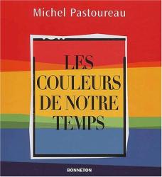 Michel Pastoureau: Les couleurs de notre temps