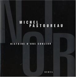 Michel Pastoureau: Noir : Histoire d'une couleur