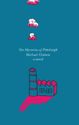 Michael Chabon: The Mysteries of Pittsburgh: A Novel