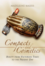 Madeleine Marsh: Compacts and Cosmetics: Beauty from Victorian times to the Present Day