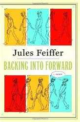 Jules Feiffer: Backing Into Forward: A Memoir