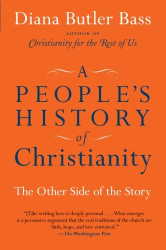 Diana Butler Bass: A People's History of Christianity: The Other Side of the Story