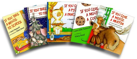 Laura Numeroff: If You Take a Mouse Five-Book Set (If You Take a Mouse to the Movies; If You Take a Mouse to School; If You Give a Moose a Muffin; If You Give a Mouse a Cookie; If You Give a Pig a Pancake)