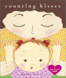 Karen Katz: Counting Kisses: A Kiss & Read Book