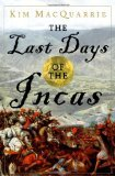 -Kim MacQuarrie-: The Last Days of the Incas (Hardcover)